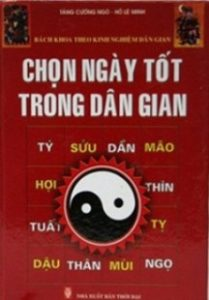Chọn Ngày Tốt Trong Dân Gian (NXB Văn Hóa Thông Tin 2003) - Tăng Cường Ngô, 562 Trang
