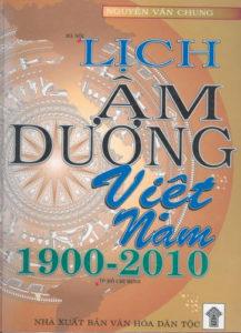 Lịch Âm Dương Việt Nam 1900 - 2010 (NXB Văn Hóa Dân Tộc 2001) - Nguyễn Văn Chung, 836 Trang