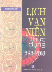 Lịch Vạn Niên Thực Dụng 1898 - 2018 (NXB Văn Hóa Thông Tin 2007) - Nguyễn Hoàng Điệp, 671 Trang