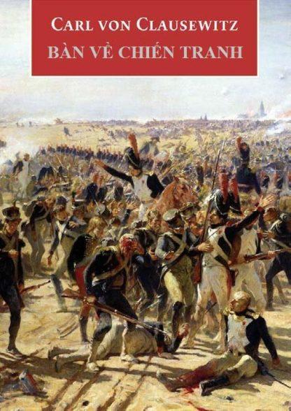 Bàn Về Chiến Tranh - Carl von Clausewitz