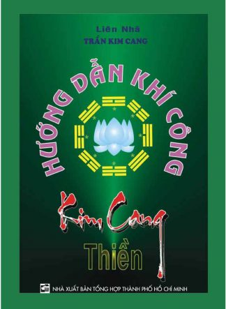 Hướng Dẫn Khí Công Kim Cang Thiền – Liên Nhã Trần Kim Cang