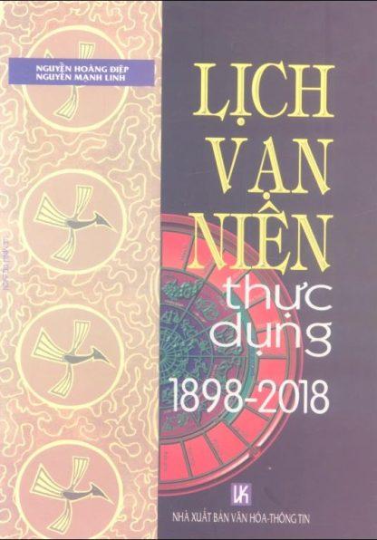 Lịch Vạn Niên Thực Dụng 1898 – 2018 – Nguyễn Hoàng Điệp