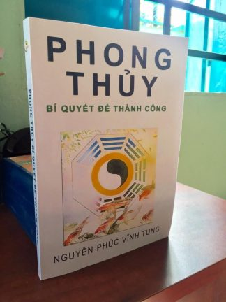 Phong Thủy Bí Quyết Để Thành Công - Nguyễn Phúc Vĩnh Tung