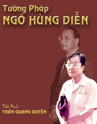 Tướng Pháp Ngô Hùng Diễn - Trần Quang Quyến - một tác phẩm kinh điển về xem tướng của một   THẦN TƯỚNG  người Việt