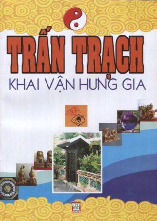 Trấn Trạch Khai Vận Hưng Gia - Nguyễn Hữu Ngôn