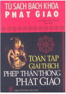 Toàn Tập Giải Thích Phép Thần Thông Phật Giáo - Nguyễn Tuệ Chân